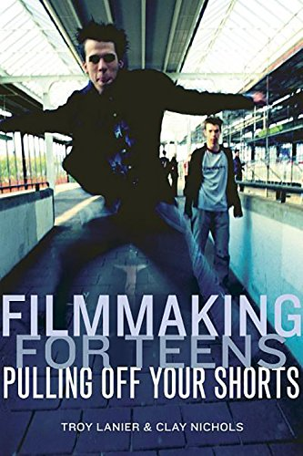 Filmmaking for Teens By Trudy Lanitis