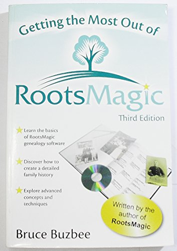 Getting the Most Out of RootsMagic, Third Edition