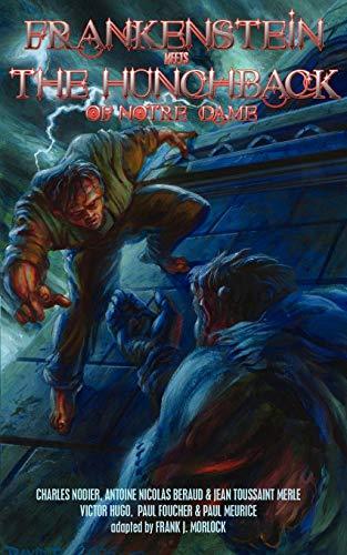 Frankenstein Meets the Hunchback of Notre-Dame By Victor Hugo