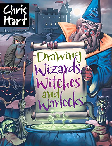 Drawing Wizards, Witches and Warlocks von Christopher Hart