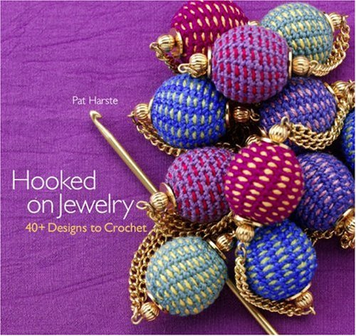 Hooked on Jewelry By Pat Harste