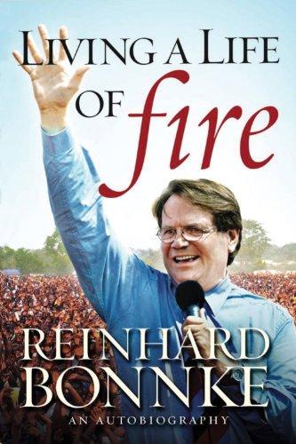 Living a Life of Fire By Reinhard Bonnke