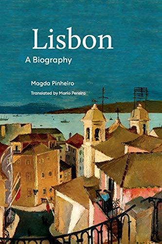 Biography of Lisbon By Magda Pinheiro