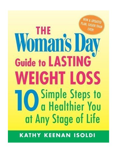 The Woman's Day Guide to Lasting Weight Loss By Kathy Isoldi