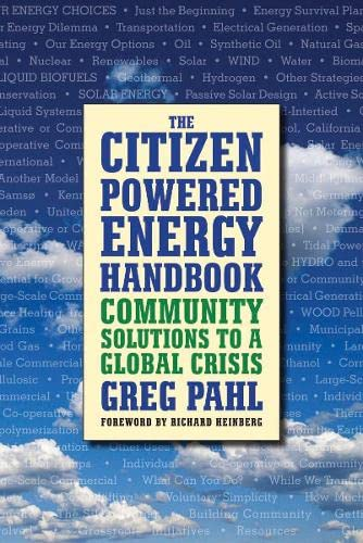 Citizen-powered Energy Book: Community Solutions to Global Crisis By Greg Pahl