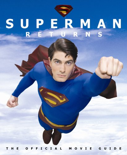 Superman Returns: The Official Movie Guide by DC Comics, Inc.