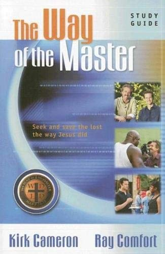 """""""The Way of the Master"""" Basic Training Course: Study Guide By Ray Comfort"""