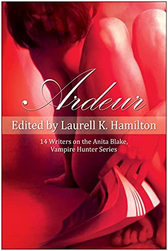 Ardeur By Edited by Laurell K. Hamilton