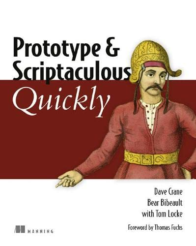 Prototype and Scriptaculous in Action By Dave Crane