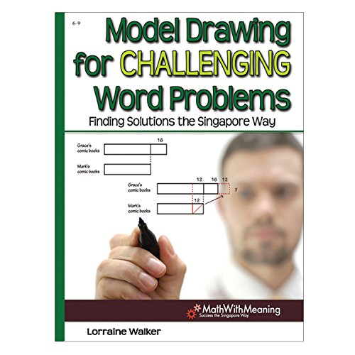 Model Drawing for Challenging Word Problems By Lorraine Walker