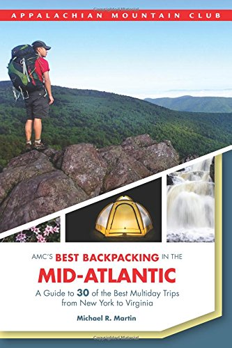 Amc's Best Backpacking in the Mid-Atlantic By Michael Martin