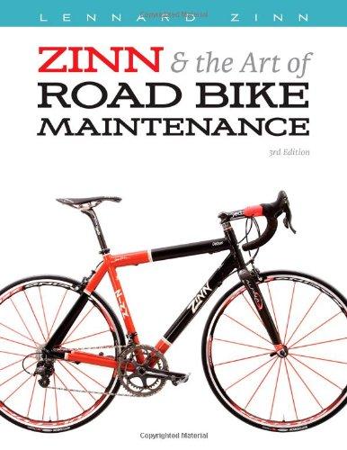 Zinn and the Art of Road Bike Maintenance By Lennard Zinn
