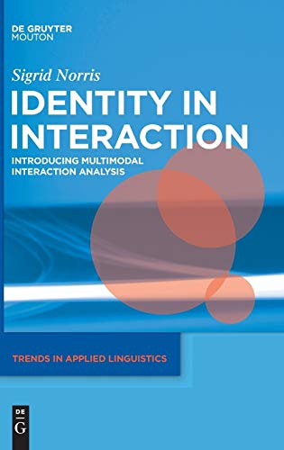 Identity in (Inter)action By Sigrid Norris
