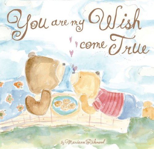 You are My Wish Come True By Marianne Richmond