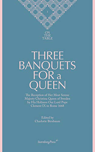 Three Banquets for a Queen By Charlotte Birnbaum