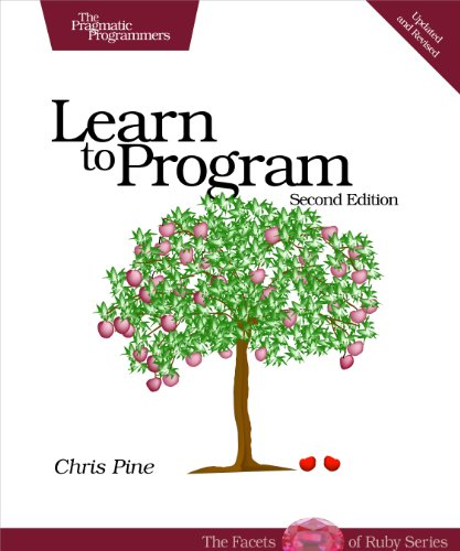 Learn to Program: Using Ruby by Chris Pine