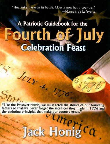 Patriotic Guidebook for the 4th of July Celebration Feast By Jack Honig