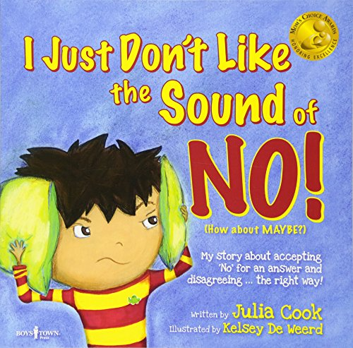 I Just Don't Like the Sound of No! By Julia Cook (Julia Cook)