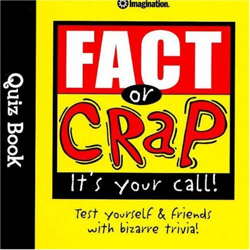 Fact or Crap Quiz Book By Imagination Entertainment Limited