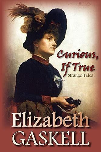 Curious, If True By Elizabeth Cleghorn Gaskell