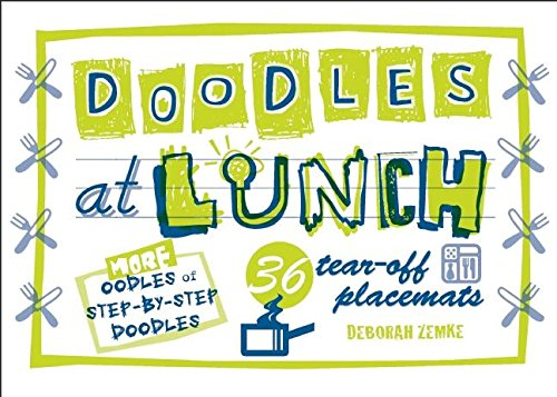 Doodles at Lunch By Deborah Zemke