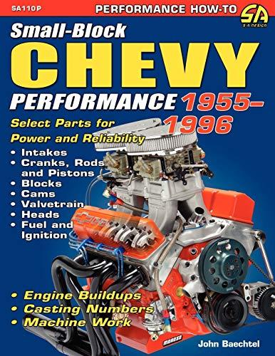 Small-Block Chevy Performance 1955-1996 By John Baechtel