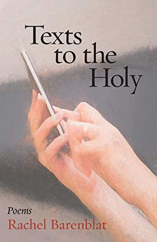 Texts to the Holy By Rachel Barenblat