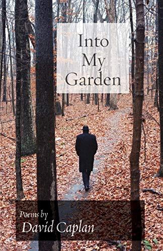 Into My Garden By David Caplan
