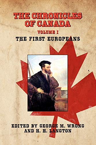 THE Chronicles of Canada By George M Wrong