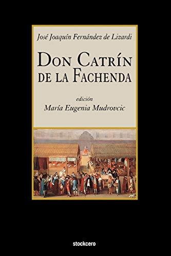 Don Catrin De La Fachenda By Jose Joaquin Fernandez de Lizardi