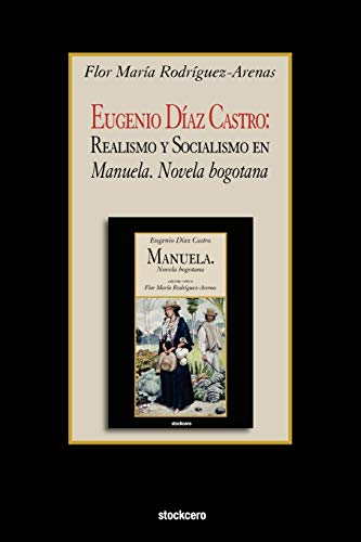 Eugenio Diaz Castro By Flor Maria Rodriguez-Arenas