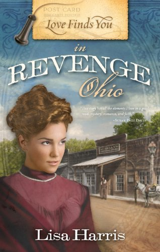 Love Finds You in Revenge, Ohio By Lisa Harris