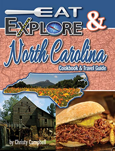 Eat & Explore North Carolina By Christy Campbell
