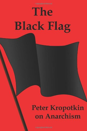 The Black Flag By Peter Kropotkin