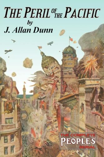 The Peril of the Pacific By J Allan Dunn