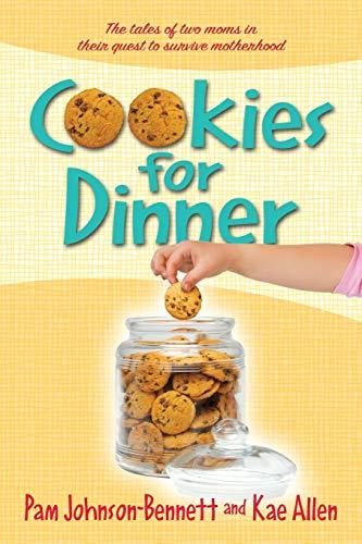 Cookies for Dinner By Pam Johnson-Bennett