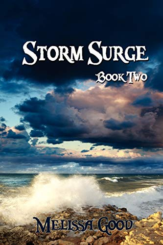 Storm Surge - Book Two By Melissa Good