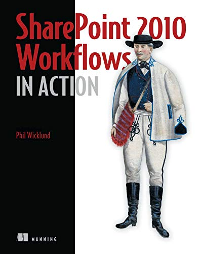 SharePoint 2010 Workflows in Action By Phil Wicklund