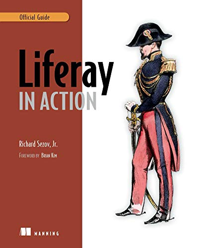 Liferay in Action by Richard Sezov, Jr.