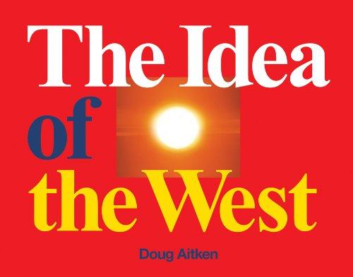 Doug Aitken: The Idea of the West By Other Doug Aitken