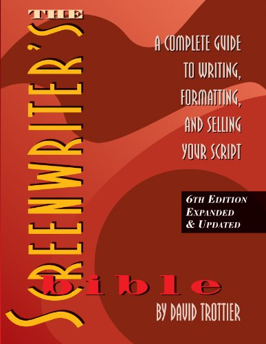 Screenwriter's Bible - 6th Edition By David Trottier