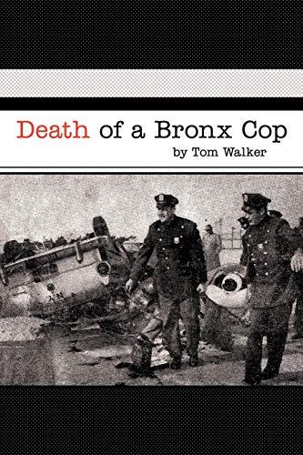 Death of a Bronx Cop By Tom Walker