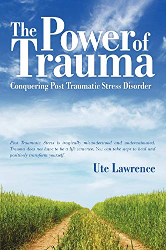 The Power of Trauma By Ute Lawrence