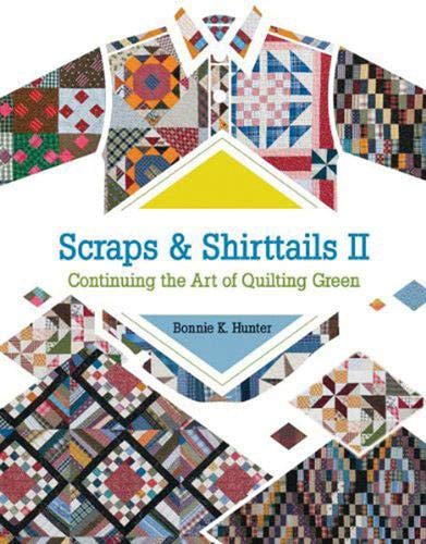 Scraps and Shirttails II By Bonnie K. Hunter