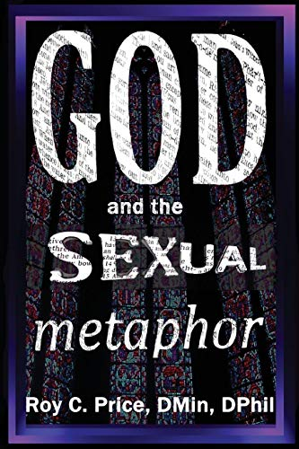 God and the Sexual Metaphor By Roy C Price