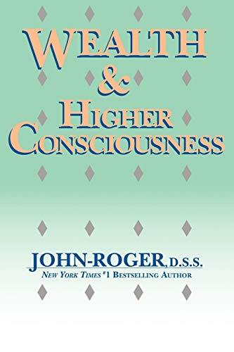 Wealth & Higher Consciousness By John-Roger John-Roger, DSS