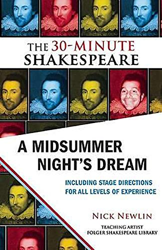 The 30-Minute Shakespeare: A Midsummer Night's Dream By Nick Newlin