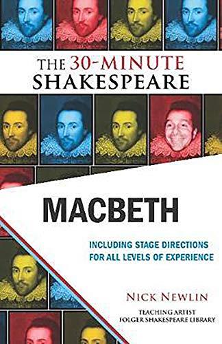 The 30-Minute Shakespeare: Macbeth By Nick Newlin