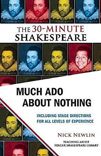 The 30-Minute Shakespeare: Much Ado About Nothing By Nick Newlin
