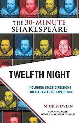 The 30-Minute Shakespeare: Twelfth Night By Nick Newlin